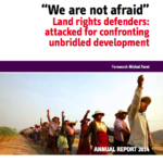 """""""We are not afraid"""" – Land Rights Defenders: Attacked for Confronting Unbridled Development"""