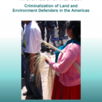 In the National Interest? Criminalization of Land and Environment Defenders in the Americas