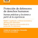 Protección de defensores de derechos humanos: buenas prácticas y lecciones a partir de la experiencia
