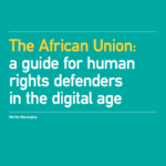 The African Union: A Guide for Human Rights Defenders in the Digital Age