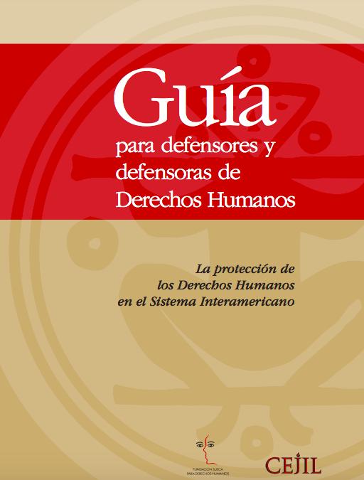 Guía para defensores y defensoras de Derechos Humanos