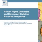 Human Rights Defenders and Democracy Building: An Asian Perspective