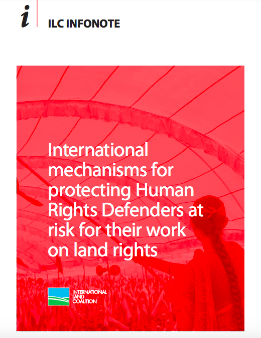 International Mechanisms for Protecting Human Rights Defenders at Risk for their Work on Land Rights
