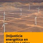 (In)justicia energética en América Latina